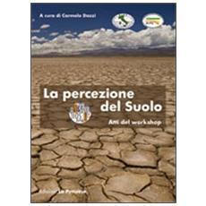 La percezione del suolo. Atti del workshop