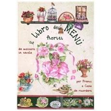 Libro dei menu fioriti (Il)