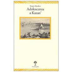 Adolescenza a Kazan'
