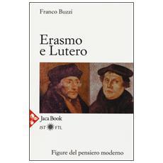 Erasmo e Lutero. La porta della modernità