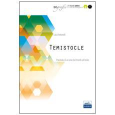 Temistocle. Parabola di un eroe dal trionfo all'esilio