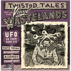 Ufo On Farm Road 318: Vinyl Wastelands Vol 1