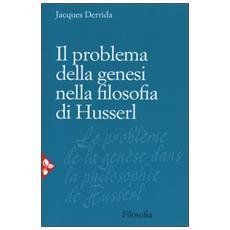 Problema della genesi nella filosofia di Husserl (Il)