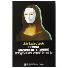 Donna, maschere e ombre. Ontogenesi dell'identità femminile