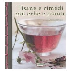 Tisane e rimedi con erbe e piante