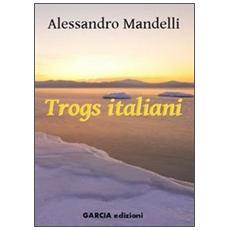 Trogs italiani