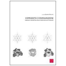 Complessità e configurazione. Disegno e geometria delle forme architettoniche