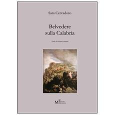 Belvedere sulla Calabria. Storie di visitatori stranieri