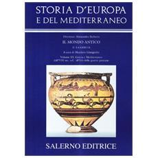 Storia d'Europa e del Mediterraneo. Vol. 3: Grecia e Mediterraneo dall'VIII sec. a. C. all'età delle guerre persiane.