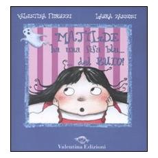 Matilde ha una fifa blu. . . del buio