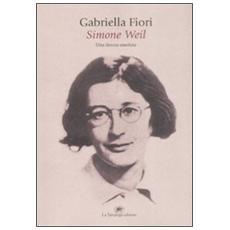 Simone Weil. Una donna assoluta