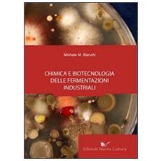 Chimica e biotecnologia delle fermentazioni industriali
