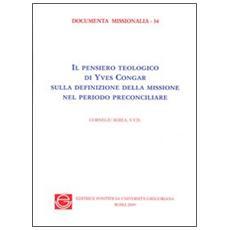 Il pensiero teologico di Yves Congrar sulla definizione della missione nel periodo preconciliare