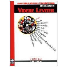 Videre leviter. Breve storia in versi della televisione italiana. Con CD Audio