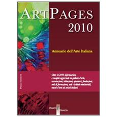 ArtPages 2010. Annuario dell'arte italiana