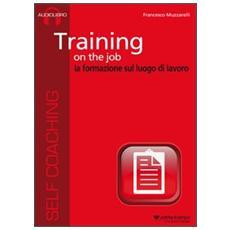 Training on the job. La formazione sul luogo di lavoro. Audiolibro. CD Audio formato MP3