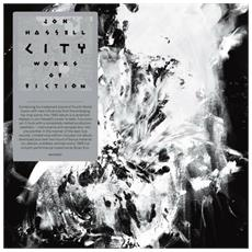 Jon Hassell - City: works Of Fiction (2 Lp)