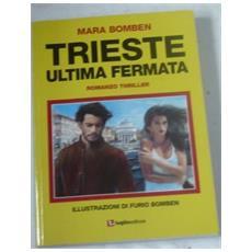Trieste, ultima fermata