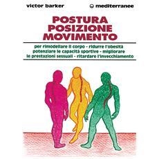 Postura, posizione, movimento per potenziare le prestazioni sessuali, rimodellare il corpo, ritardare l'invecchiamento, ridurre l'obesità, sviluppare le capacità. . .