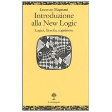 Introduzione alla new logic. Logica, filosofia, cognizione