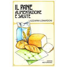 Pane. Alimentazione e salute (Il)