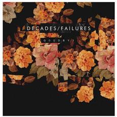 Decades / Failures - G00dby3