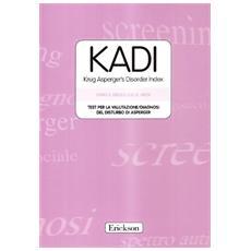 KADI. Krug Asperger's Disorder Index. Test per la vautazione-diagnosi della sindrome di Asperger. Con protocolli