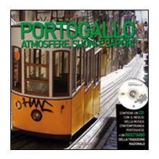 Portogallo. Atmosfere, suoni e sapori. Con CD Audio