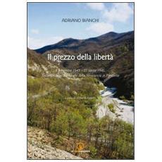 Il prezzo della libertà 8 settembre 1943-25 aprile 1945. Testimonianze sui luoghi della Resistenza in Piemonte