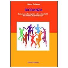 Biodanza. Escursus sulle origini e sulle potenzialità del sistema di Rolando Toro