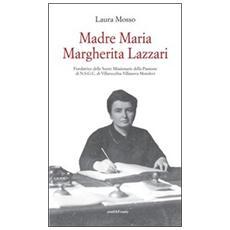 Madre Maria Margherita Lazzari fondatrice delle suore Missionarie
