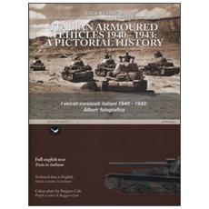 I veicoli corazzati italiani 1940-1943: album fotografico. Ediz. italiana e inglese
