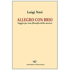 Allegro con brio. Saggio per una filosofia della musica