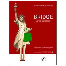 Bridge over the pond. Ediz. italiana