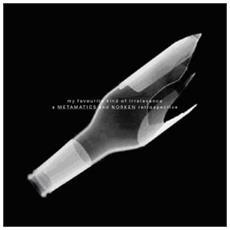 Metamatics - A Retrospective Of Metamatics, Norken, Nacht Plank. My Favourite Kind Of Irrelevance 1997-2007