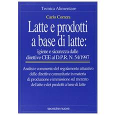 Latte e prodotti a base di latte: igiene e sicurezza. Dalle direttive CEE al DPR n. 54/1997