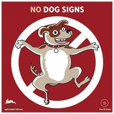 No dog signs. Ediz. italiana. Con CD-ROM