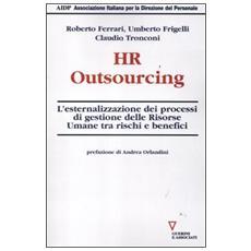 HR outsourcing. L'esternalizzazione dei processi di gestione delle risorse umane tra rischi e benefici