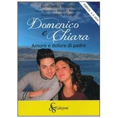 Domenico e Chiara. Amore e dolore di padre