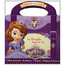 La borsetta fashion di Sofia. Sofia la principessa. Con adesivi