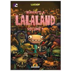 Benvenuti a Lalaland. Vol. 1