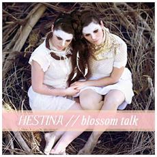 Hestina - Blossom Talk