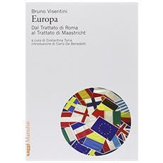 Europa. Dal Trattato di Roma al Trattato di Maastricht