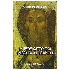 La fede cattolica spiegata ai semplici