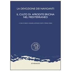 La devozione dei naviganti. Il culto di Afrodite Ericina nel Mediterraneo