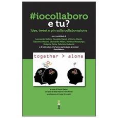 #iocollaboro e tu? Idee, tweet e pin sulla collaborazione