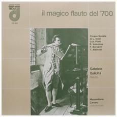 Il Magico Flauto Del '700 / gabriele Gallotta, Flauto Massimiliano Carraro, Clavicembalo.