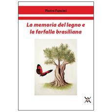 La memoria del legno e la farfalla brasiliana