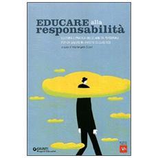 Educare alla responsabilità. Cultura e pratica delle abilità personali per la salute in ambito scolastico