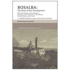 Rosalba. The story of her development. Ediz. inglese